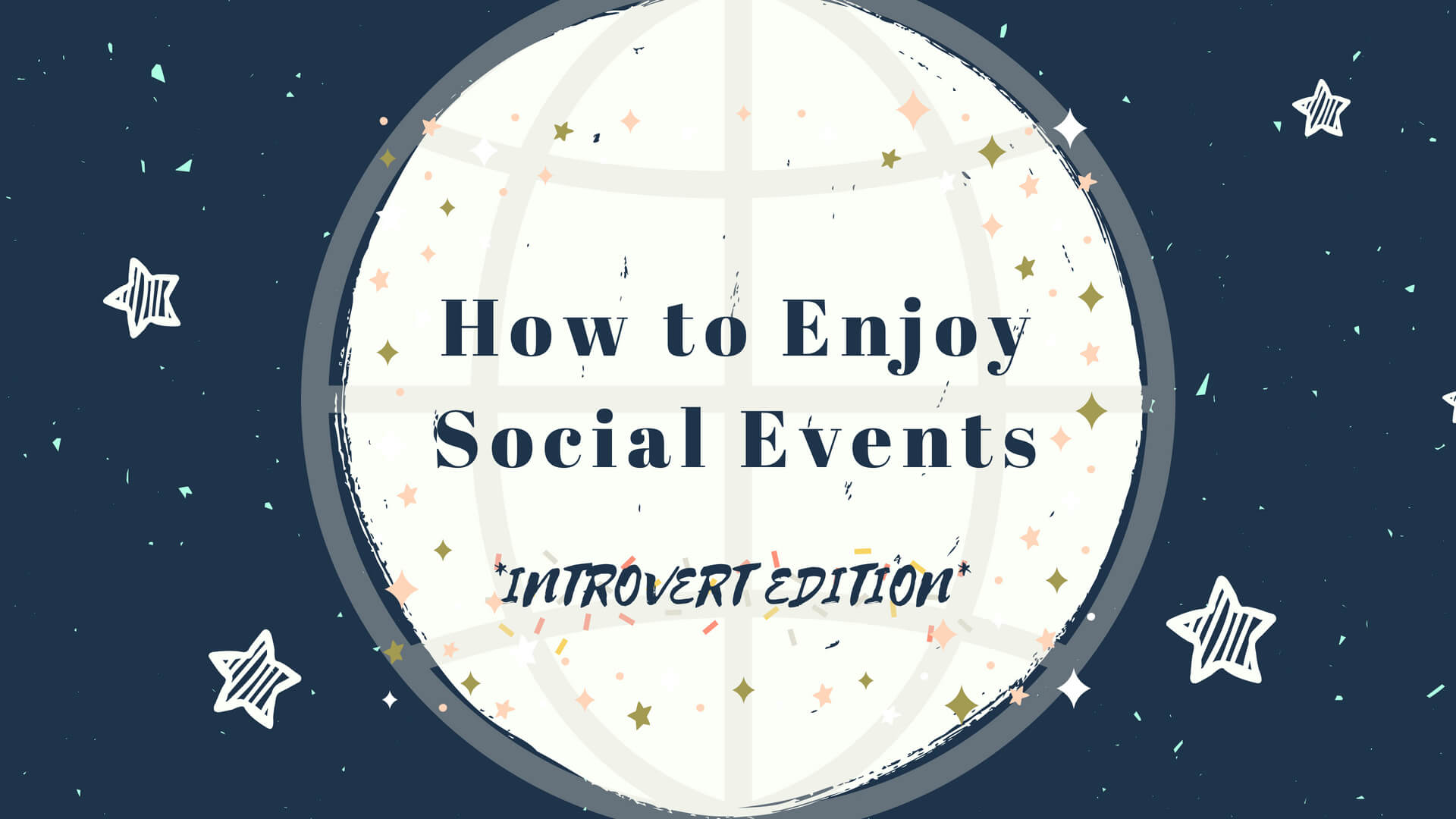 How to enjoy social events - Introvert Edition
