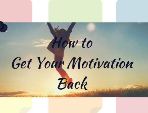 How to Get Your Motivation Back