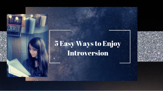 ways to enjoy introversion