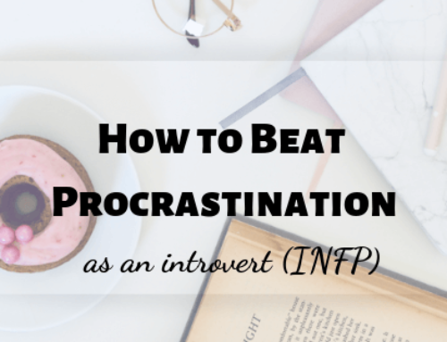 How to Beat Procrastination as an Introvert (INFP)