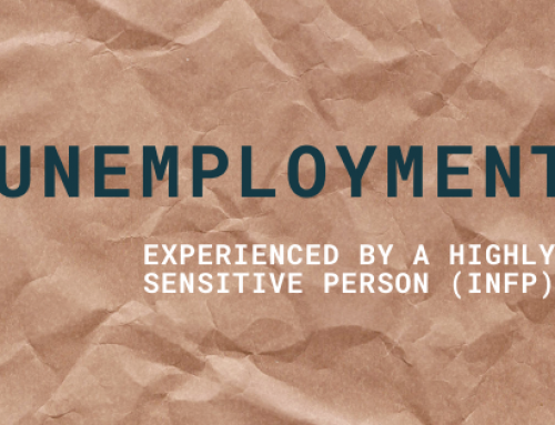 Unemployment Experienced by a Highly Sensitive Person (INFP)