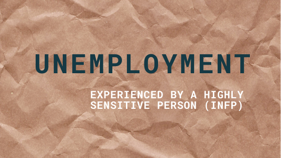 unemployment experienced by a highly sensitive person